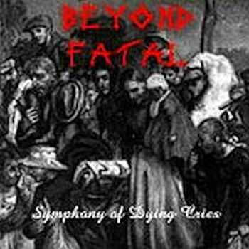 Beyond Fatal  - Symphony of Dying Cries (1998)