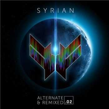 Syrian - Alternate & Remixed .02 (2016)