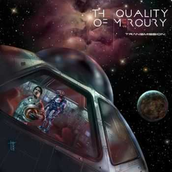 The Quality of Mercury - Transmission (2016)