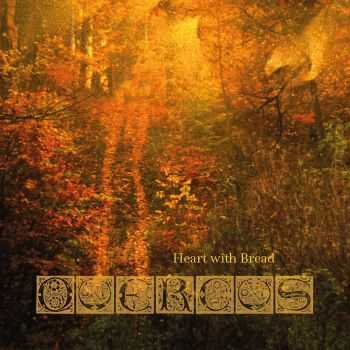 Quercus - Heart With Bread (2016)