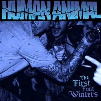Human Animal - The First Four Winters [compilation] (2016)