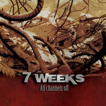 7 Weeks - All Channels Off (2009) (LOSSLESS)