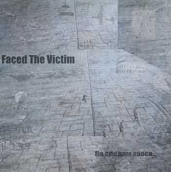 Faced The Victim - �� ������ ����� (2016)