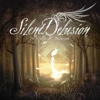 Silent Delusion - In State Of Delusion (2016)