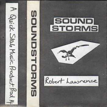 Robert Lawrence - Soundstorms (1982)