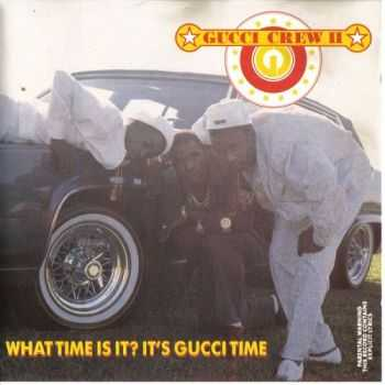 Gucci Crew II - What Time Is It? It's Gucci Time (1989)