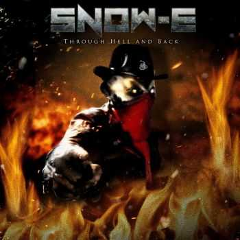 Snow-E - Through Hell And Back (2016)