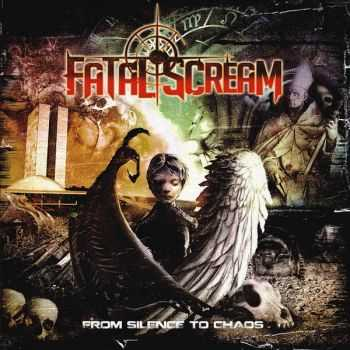 Fatal Scream - From Silence To Chaos (2016)