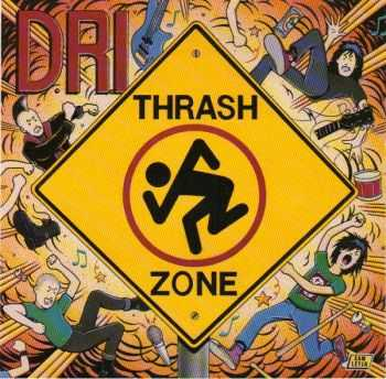 D.R.I. - Thrash Zone (1989) (LOSSLESS)