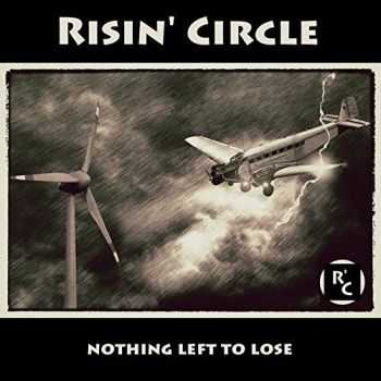Risin' Circle - Nothing Left To Lose (2016)