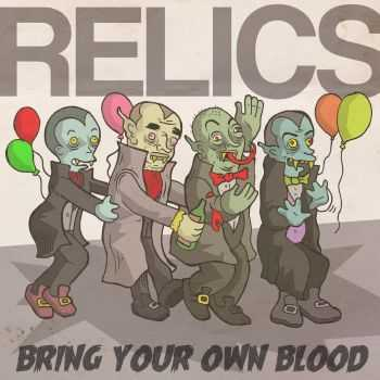 RELICS - Bring Your Own Blood [ep] (2016)