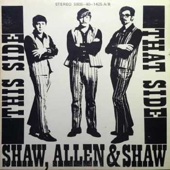 Shaw, Allen & Shaw - This Side, That Side (1971)