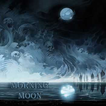 Morning Moon - The Unmodified Man Without Name (2016)