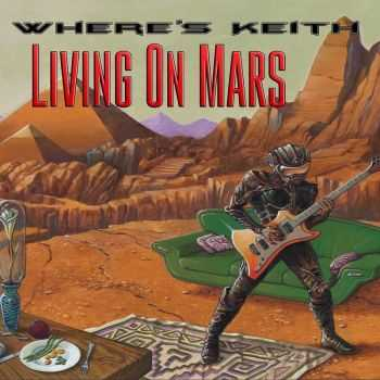 Where's Keith - Living On Mars (2016)