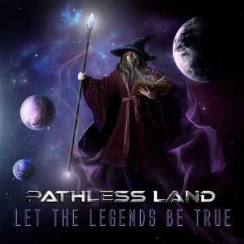 Pathless Land- Let The Legends Be True (2016)