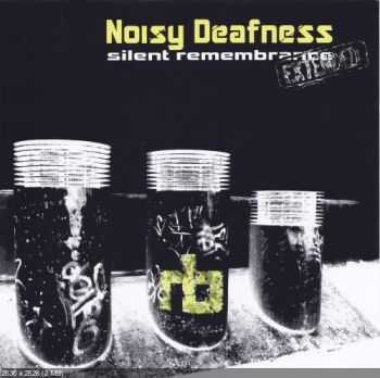 Noisy Deafness - Silent Remembrance Extended (2016)