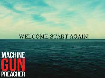 Machine Gun Preacher - Welcome Start Again [EP] (2016)
