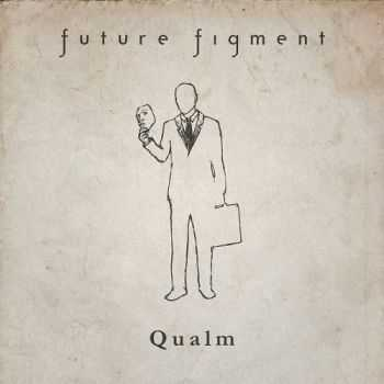 Future Figment - Qualm (2016)