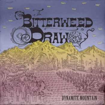 The Bitterweed Draw - Dynamite Mountain (2015)