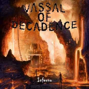 Vassal of Decadence - Inferno (2014)