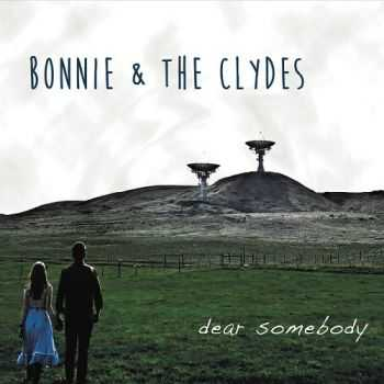 Bonnie & The Clydes - Dear Somebody (2016)