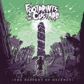Footprints In The Custard - The Descent Of Decency (2016)