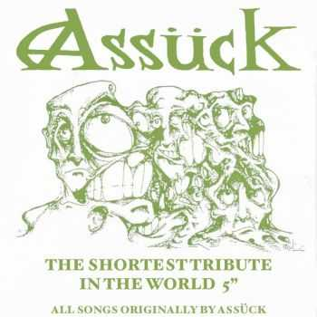 "V.A. - Assück - The Shortest Tribute In The World 5"" (2016)"