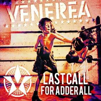 Venerea - Last Call For Adderall (2016)