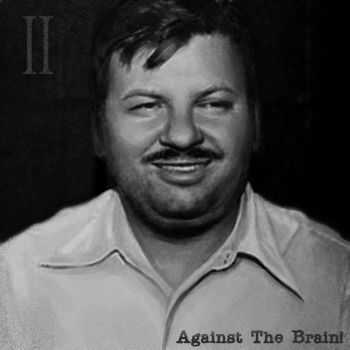 Against The Brain! - II [ep] (2016)