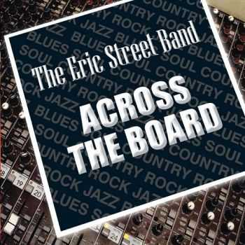 The Eric Street Band - Across The Board (2016)