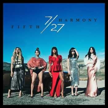 Fifth Harmony - 7/27 (Deluxe Edition) (2016)