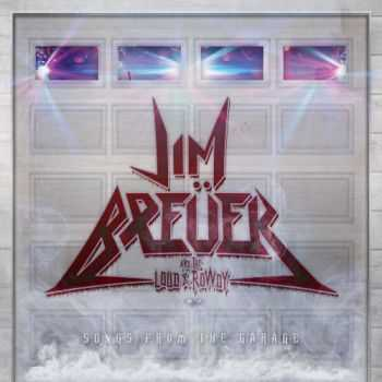 Jim Breuer and the Loud & Rowdy - Songs from the Garage (2016)