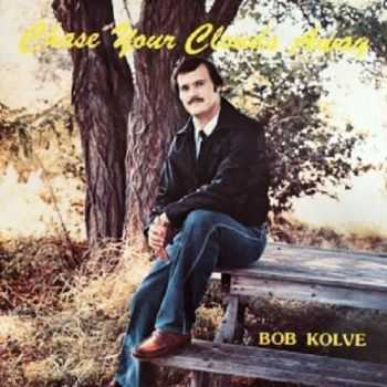 Bob Kolve - Chase Your Clouds Away (1982)