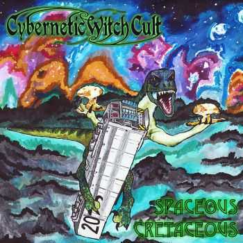Cybernetic Witch Cult - Spaceous Cretaceous (2016)