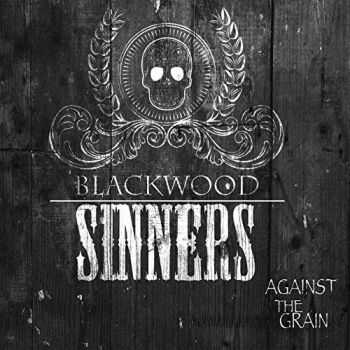 Blackwood Sinners - Against The Grain (2016)