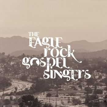 The Eagle Rock Gospel Singers - Heavenly Fire (2016)