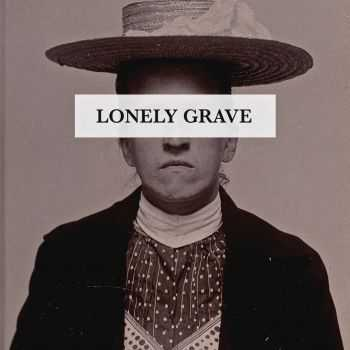 Lonely Grave - Lonely Grave [EP] (2016)