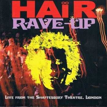 Hair Rave-Up - Live From the Shaftesbury Theatre London 1969 (Reissue 2001)