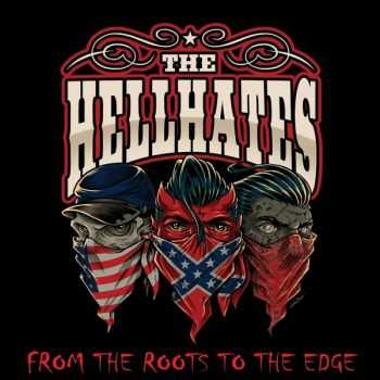 The Hellhates - From The Roots To The Edge (2016)