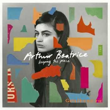 Arthur Beatrice – Keeping The Peace (2016)