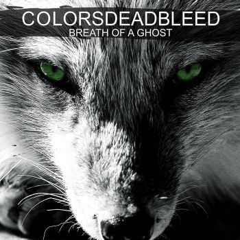Colors Dead Bleed � Breath Of A Ghost [ep] (2016)
