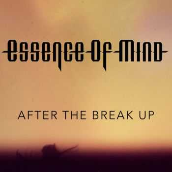 Essence Of Mind - After The Break Up [EP] (2016)