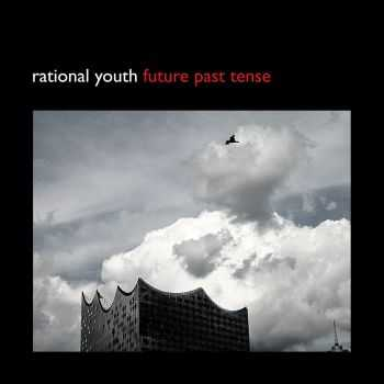 Rational Youth – Future Past Tense [EP] (2016)