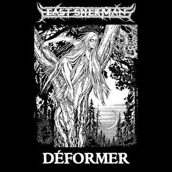 East Sherman / Déformer - Split (2016)