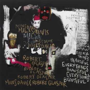 Miles Davis & Robert Glasper - Everythings Beautiful (2016)