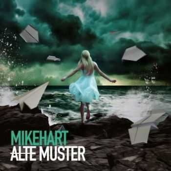 Mikehart - Alte Muster (2016)