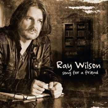 Ray Wilson (Genesis) - Song For A Friend (2016)