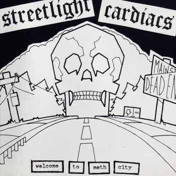 Streetlight Cardiacs - Welcome To Meth City (2006)