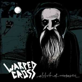 Warped Cross - Abbot Of Unreason (2016)