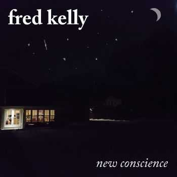 Fred Kelly - New Conscience (2016)
